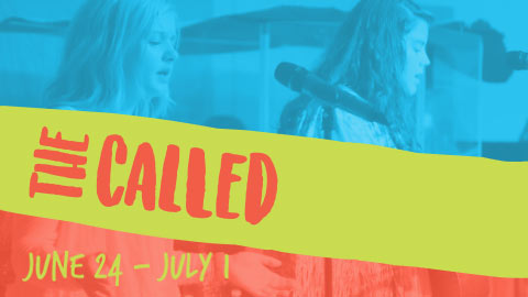 The Called Camp 2017 - June 24-July 1